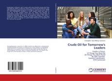 Capa do livro de Crude Oil for Tomorrow's Leaders