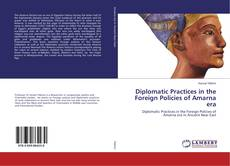 Обложка Diplomatic Practices in the Foreign Policies of Amarna era