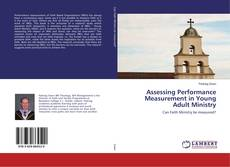 Bookcover of Assessing Performance Measurement in Young Adult Ministry