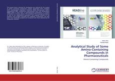 Bookcover of Analytical Study of Some Amino-Containing Compounds in Pharmaceuticals