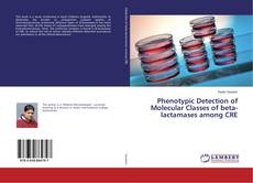 Bookcover of Phenotypic Detection of Molecular Classes of beta-lactamases among CRE