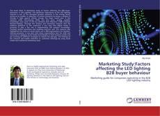 Couverture de Marketing Study:Factors affecting the LED lighting B2B buyer behaviour