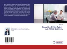 Bookcover of Executive Office Suites - A detailed overview