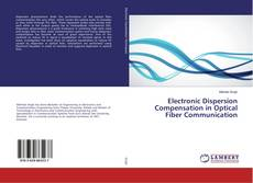 Bookcover of Electronic Dispersion Compensation in Optical Fiber Communication