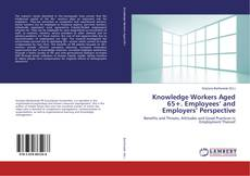 Обложка Knowledge Workers Aged 65+. Employees' and Employers' Perspective