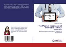 Bookcover of The Medical Importance of Probiotics and HCV Infection