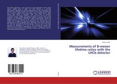 Couverture de Measurements of B-meson lifetime ratios with the LHCb detector