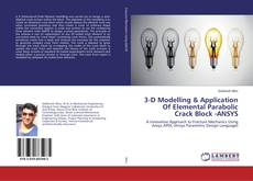 Bookcover of 3-D Modelling & Application Of Elemental Parabolic Crack Block -ANSYS