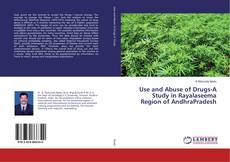 Portada del libro de Use and Abuse of Drugs-A Study in Rayalaseema Region of AndhraPradesh