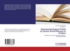 Bookcover of Histomorphological Profile of Gastric Antral Mucosa In H-Pylori