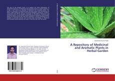 Copertina di A Repository of Medicinal and Aromatic Plants in Herbal Garden