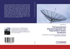 Bookcover of Computational Electromagnetics for Polarimetric Radar Scatterers