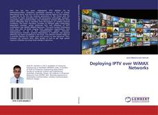 Bookcover of Deploying IPTV over WiMAX Networks