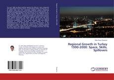 Regional Growth in Turkey 1990-2000: Space, Skills, Spillovers kitap kapağı
