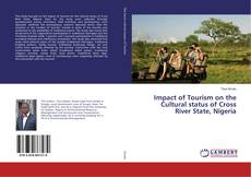 Impact of Tourism on the Cultural status of Cross River State, Nigeria的封面