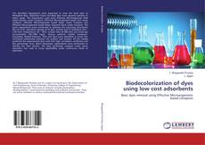 Bookcover of Biodecolorization of dyes using low cost adsorbents