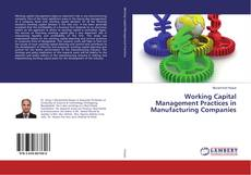 Bookcover of Working Capital Management Practices in Manufacturing Companies