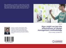 Обложка How might we test the effectiveness of design management methodology