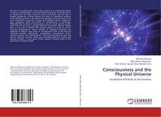 Bookcover of Consciousness and the Physical Universe