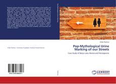 Bookcover of Pop-Mythological Urine Marking of our Streets