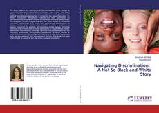 Borítókép a  Navigating Discrimination: A Not So Black-and-White Story - hoz