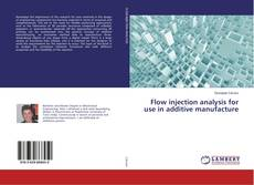 Bookcover of Flow injection analysis for use in additive manufacture