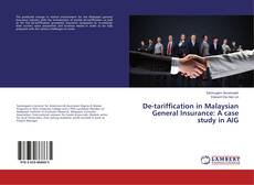 Bookcover of De-tariffication in Malaysian General Insurance: A case study in AIG