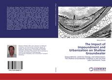 Bookcover of The Impact of Impoundment and Urbanization on Shallow Groundwater