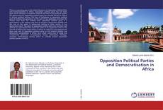 Opposition Political Parties and Democratisation in Africa kitap kapağı