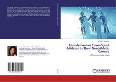 Bookcover of Female Former Team-Sport Athletes In Their Nonathletic Careers