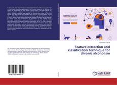 Обложка Feature extraction and classification technique for chronic alcoholism