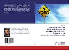 Portada del libro de Perception of the interrelationship of marketing and sales departments