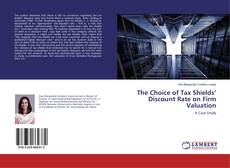 The Choice of Tax Shields' Discount Rate on Firm Valuation kitap kapağı