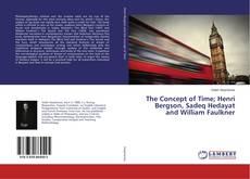 Bookcover of The Concept of Time; Henri Bergson, Sadeq Hedayat and William Faulkner