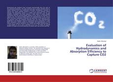 Bookcover of Evaluation of Hydrodynamics and Absorption Efficiency to Capture CO2