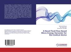 Bookcover of A Novel Fluid-Flow Based Micro Energy Harvester for Bio-medical device
