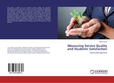 Bookcover of Measuring Service Quality and Students' Satisfaction