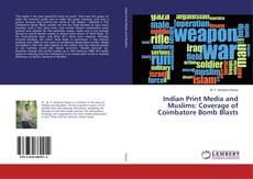 Обложка Indian Print Media and Muslims: Coverage of Coimbatore Bomb Blasts