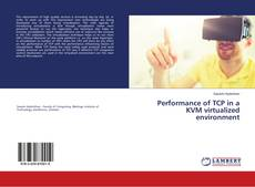 Bookcover of Performance of TCP in a KVM virtualized environment