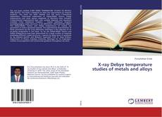 Capa do livro de X-ray Debye temperature studies of metals and alloys