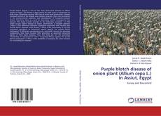 Bookcover of Purple blotch disease of onion plant (Allium cepa L.) in Assiut, Egypt