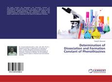Bookcover of Determination of Dissociation and Formation Constant of Phenothiazines