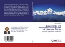 Bookcover of Experimental and Theoretical Investigations on Electronic Spectra
