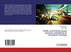 Couverture de Traffic and Priority based dynamic scheduling of broadcast message