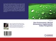 Bookcover of One Environment, Myriad Dimensions: Exploring the Indian Perspective
