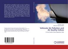 Bookcover of Vehicular Air Pollution and Air Quality Indices