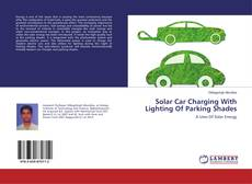 Capa do livro de Solar Car Charging With Lighting Of Parking Shades