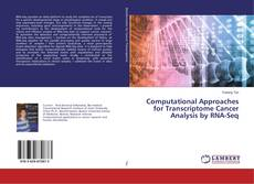 Bookcover of Computational Approaches for Transcriptome Cancer Analysis by RNA-Seq