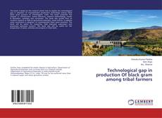 Bookcover of Technological gap in production Of black gram among tribal farmers