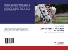 Bookcover of Gastrointestinal Parasitism of Equines